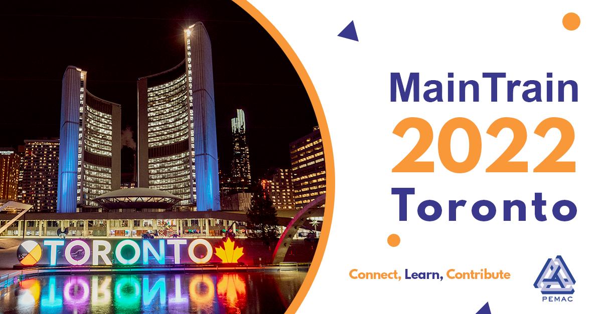 PEMAC announces location of MainTrain 2022 - Toronto