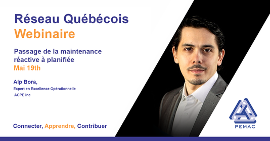 On May 19th 2021, PEMAC Quebec Chapter hosted an insightful webcast focused on proactive maintenance.