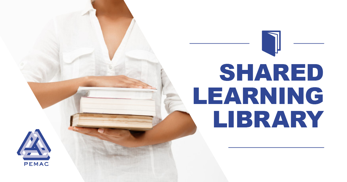 Explore PEMAC's Shared Learning Library